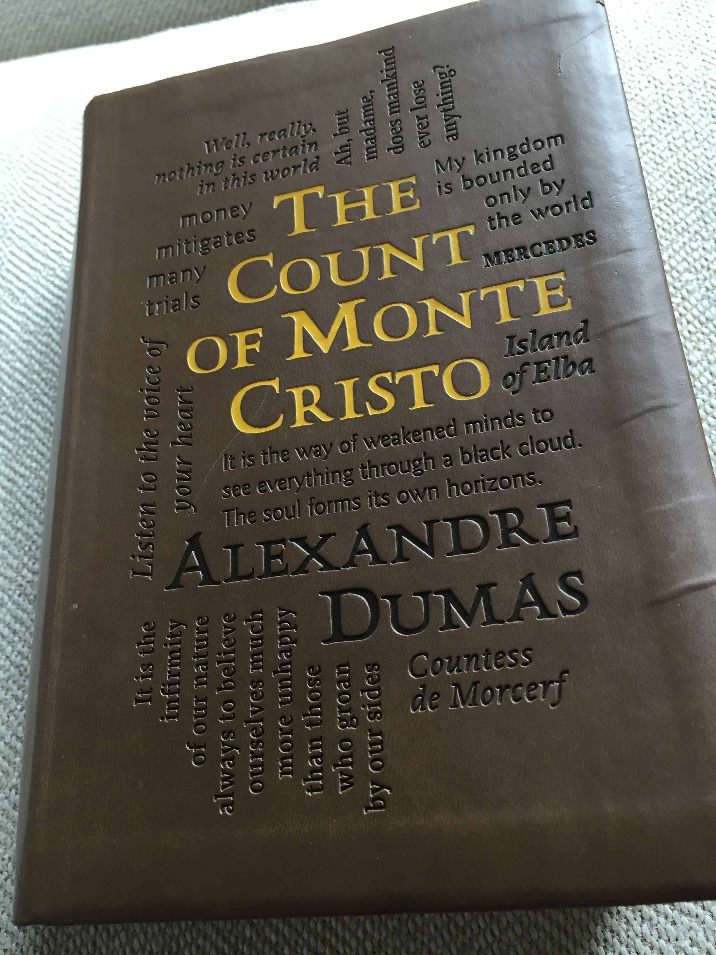 The Count of Monte Cristo, which I just finished